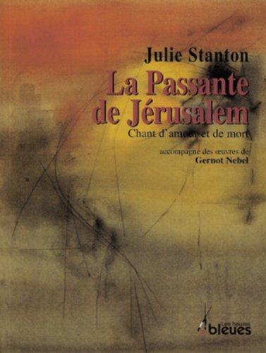 La passante de Jerusalem: Chant d'amour et de mort (French Edition): Stanton, Julie