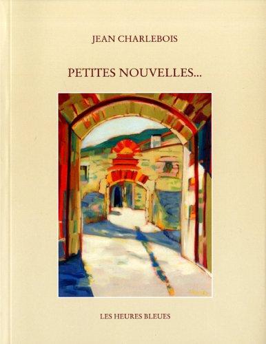 Petites nouvelles.: Charlebois, Jean