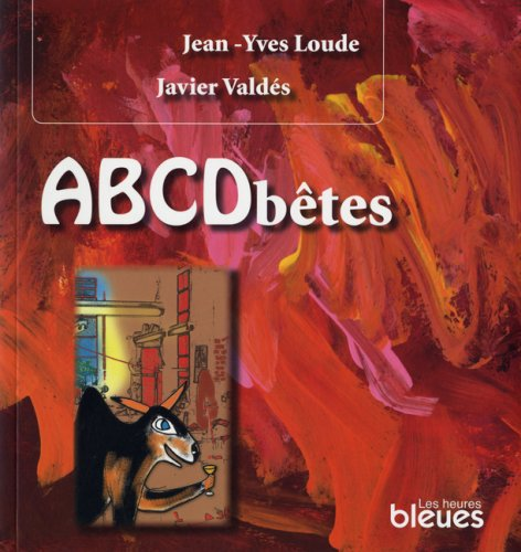ABCDbêtes: Loude, Jean-Yves