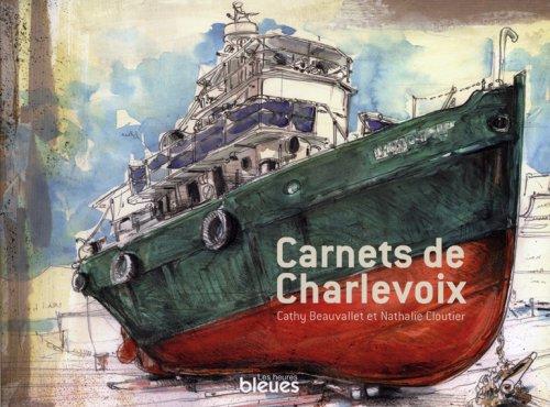 Carnets de Charlevoix: Cloutier, Nathalie