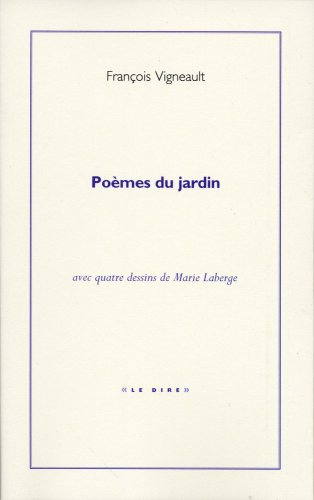 Poèmes du jardin: Vigneault, Fran�ois