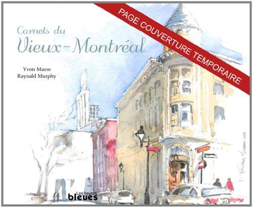 Carnets du Vieux-Montréal: Masse, Yvon