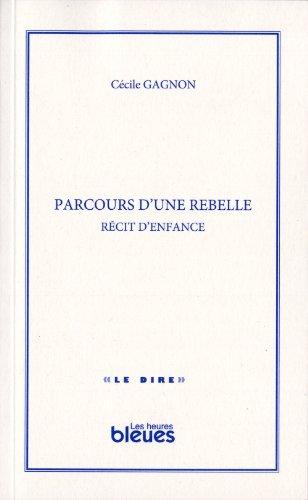 Parcours d'une rebelle: Gagnon, Cécile