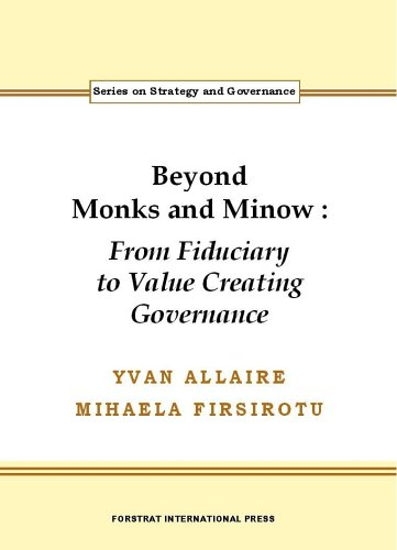 Beyond Monks and Minow: From Fiduciary to: Yvan Allaire, Mihaela