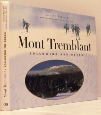 9782922291179: Mont Tremblant: Following the Dream