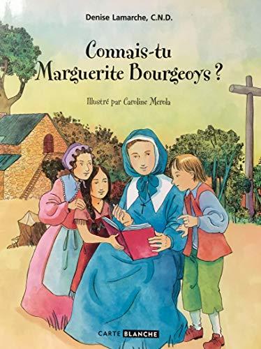 9782922291247: CONNAIS-TU MARGUERITE BOURGEOYS ?