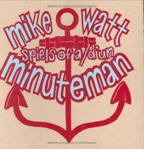 Spiels of a Minuteman: Watt, Mike