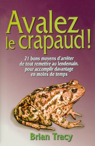 9782922405156: Avaler le crapaud ! (French Edition)