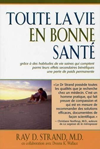 Toute la vie en bonne santé (French Edition) (9782922405392) by Ray-D Strand