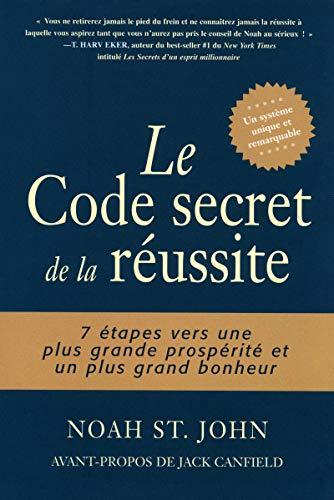 Le Code secret de la réussite : Noah Saint John;