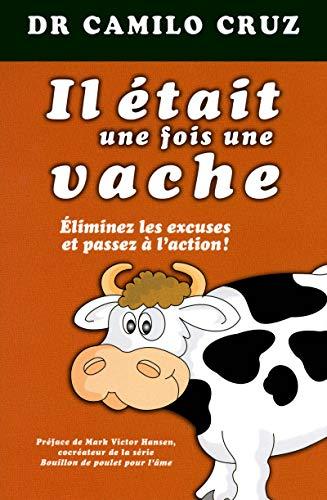 9782922405637: Il était une fois une vache