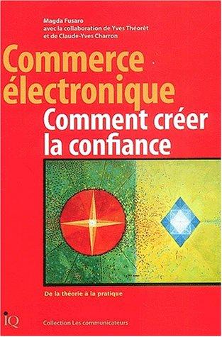 9782922417272: Commerce Electronique : Comment Créer la Confiance