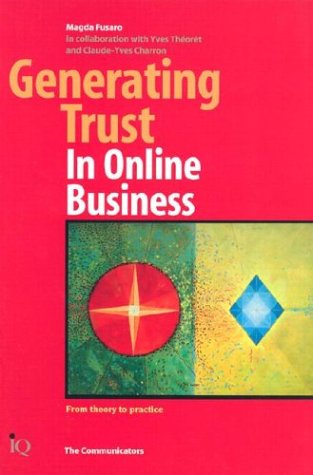 Generating Trust in Online Business: From Theory: Magda Fusaro; Claude-Yves