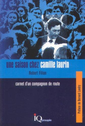 9782922417517: Une Saison Chez Camille Laurin Carnet d un Compagnon de Route