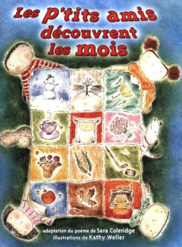 Les p'tits amis découvrent les mois, Les (Read Me a Poem) (French Edition): Coleridge...