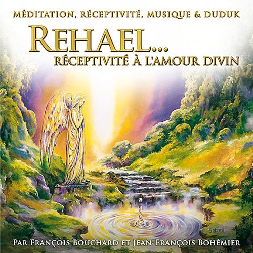 REHAEL RECEPTIVITE A L AMOUR DIVIN - CD: BOUCHARD F BOHEMIER