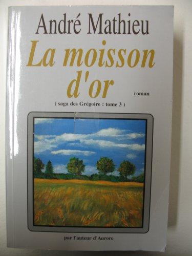 La Moisson D'or: Andre Mathieu