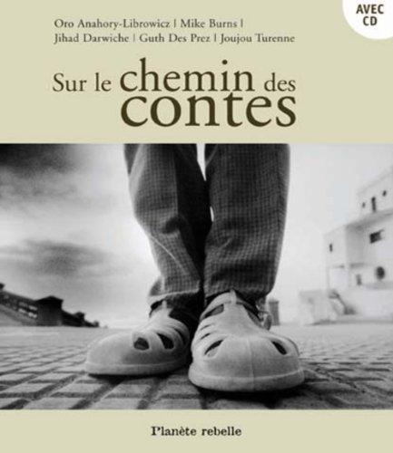 Sur le chemin des contes CD multilingues: Oro Anahory-Librowicz; Mike