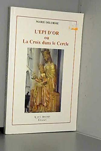 9782922566147: L'Epi d'or ou la croix dans le cercle