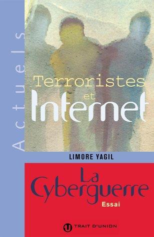 9782922572858: Terroristes et Internet : La cyberguerre