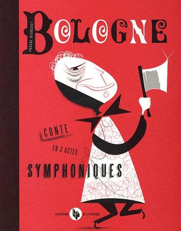 9782922585483: Bologne : Conte en 3 actes symphoniques