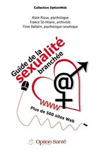 9782922598094: Guide de la sexualité branchée