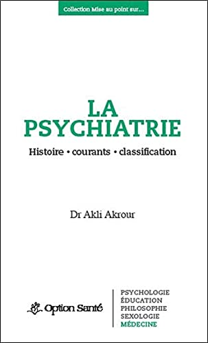 9782922598520: La psychiatrie - Histoire, courants, classification