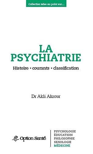 9782922598520: La psychiatrie - Histoire, courants, classification