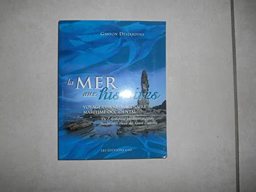 9782922668827: La Mer aux Histoires Voyage Dans l Imaginaire Maritime Oc
