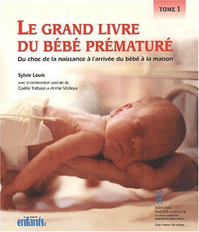 9782922770315: Grand livre du bebe premature tome 1