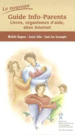 9782922770704: Le nouveau guide info-parents : LiVres, organismes d'aide, sites Internet