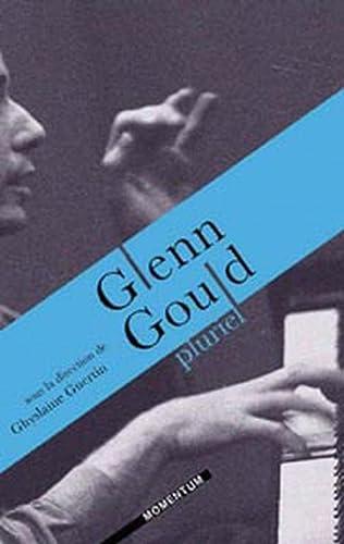 9782922787054: Glenn Gould pluriel (French Edition)