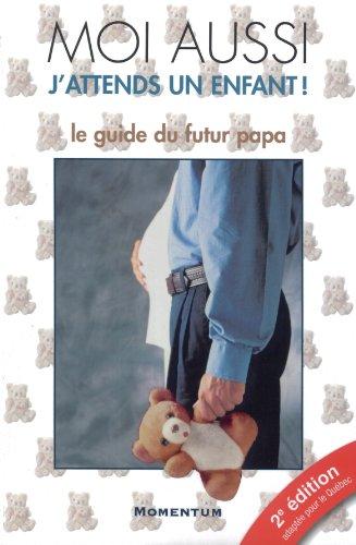 9782922787092: Moi aussi j'attends un enfant! : le guide du futur papa