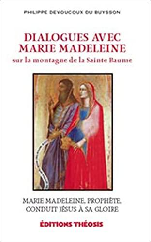 DIALOGUES AVEC MARIE MADELEINE TOME 2: DEVOUCOUX DU BUYSSON