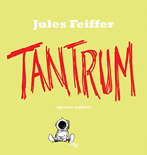 Tantrum (French Edition) (9782922827385) by Jules Feiffer