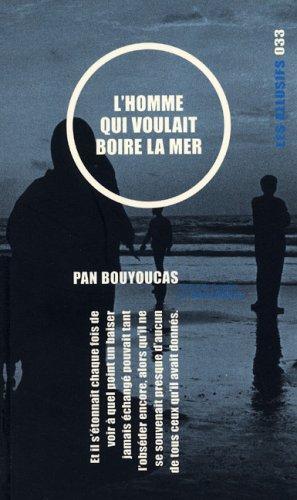 HOMME QUI VOULAIT BOIRE LA MER (L'): BOUYOUCAS PAN
