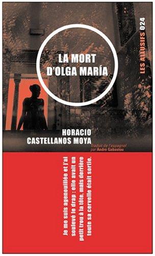 MORT D'OLGA MARIA (LA) 24: CASTELLANOS MOY HORACIO