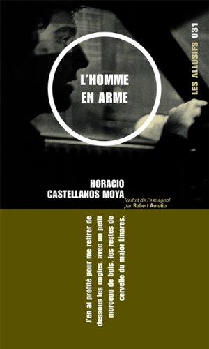 L'homme en arme Castellanos Moya, Horacio and