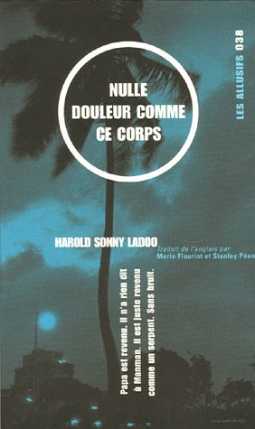 Nulle douleur comme ce corps (French Edition): Harold Sonny Ladoo