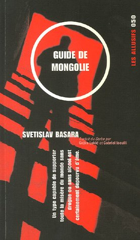 GUIDE DE MONGOLIE: BASARA SVETISLAV