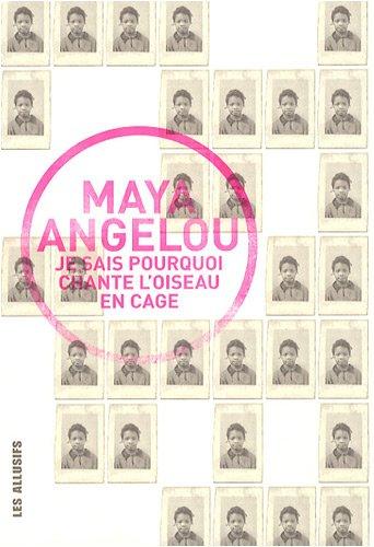 Je sais pourquoi chante l'oiseau en cage (French Edition): Maya Angelou