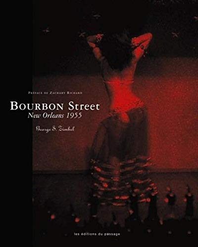 BOURBON STREET NEW ORLEANS 1955: ZIMBEL GEORGES S.