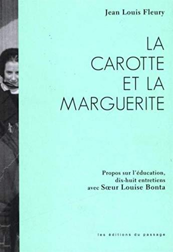 CAROTTE ET LA MARGUERITE (LA) : PROPOS SUR L'ÉDUCATION: FLEURY JEAN-LOUIS