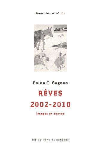 RÊVES 2002-2010: GAGNON PNINA C.