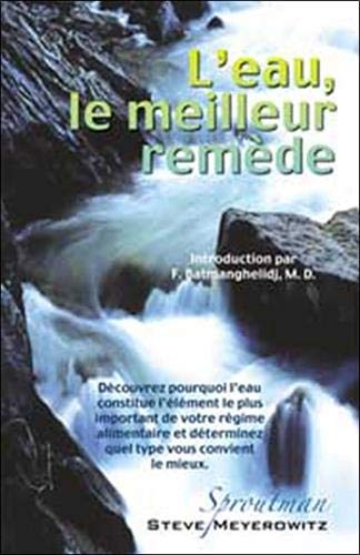 Leau, le Meilleur Remede (French Edition) (9782922969016) by Richard Ouellette; Johanne Bisson; Steve Meyerowitz