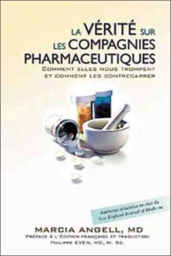 9782922969023: La vérité sur les compagnies pharmaceutiques : Comment elles nous trompent et comment les contrecarrer