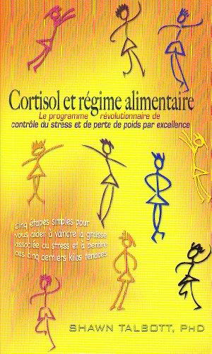9782922969054: Cortisol et régime alimentaire : Le programme révolutionnaire de contrôle du stress et de perte de poids par excellence