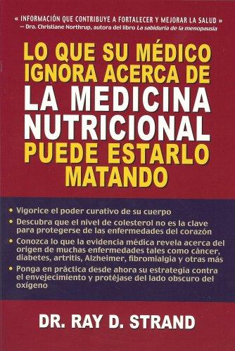 9782922969092: Lo Que su Medico Ignora Acerca de la Medecina Nutricional Puede Estarlo Matando