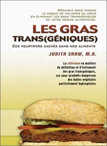 Les gras trans(géniques) : Ces meurtriers cachés