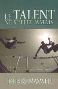 9782922969191: Le Talent Ne Suffit Jamais (French Edition)